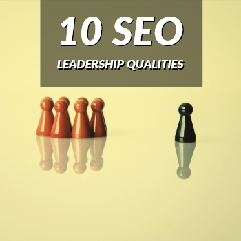 10 SEO Leadership Qualities