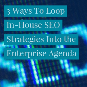 3-ways-to-loop-inhouse-seo