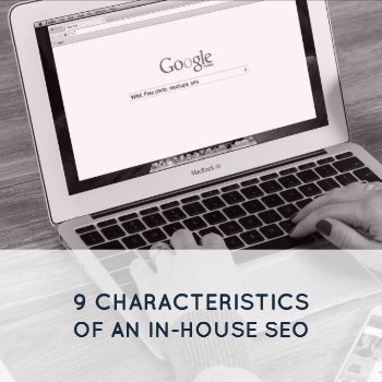 9 Characteristics of an In-House SEO