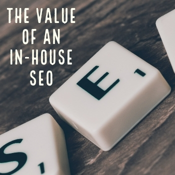 The Value of an In-House SEO