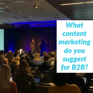 What content marketing do you suggest for B2B
