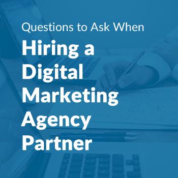 Hiring a Digital Marketing Agency Partner