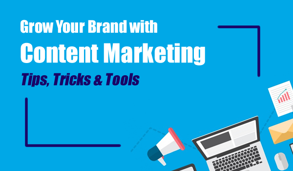 Grow Your Brand with Content Marketing Webinar : Tips, Tricks & Tools