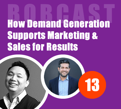 How Demand Generation Supports Marketing & Sales for Results - Podcast